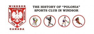 "The History of ""Polonia"" Sports Club in Windsor"